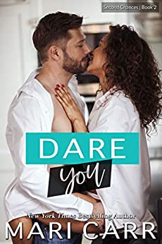 Dare You: A Single Mom Bad Boy Romance (Second Chances Book 2) by [Mari Carr]
