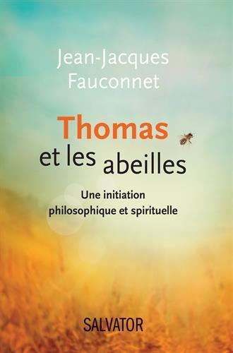 Thomas et les abeilles : une initiation philosophique et spirituelle