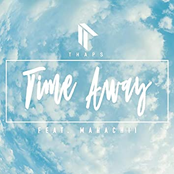 Time Away (feat. Mahachii)