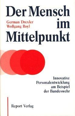Der Mensch im Mittelpunkt. Innovative Personalentwicklung am Beispiel der Bundeswehr