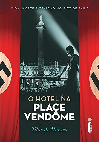 O Hotel na Place Vendôme: Vida, morte e traição no Ritz de Paris