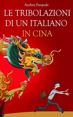 Le tribolazioni di un italiano in Cina