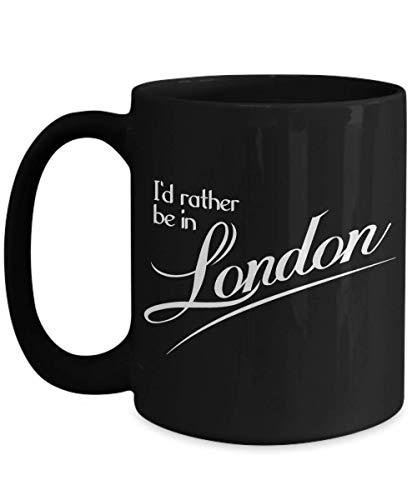 N\A Taza de Londres - Preferiría Estar en Londres - Regalo para anglófilo, Amante de la iluminación británica - Taza de café y té