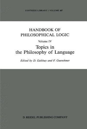 Handbook of Philosophical Logic: Volume IV: Topics in the Philosophy of Language (Synthese Library 167) (English Edition)