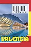 ESPAÑA - Valencia: Cuaderno de notas - Planificador : 134 páginas - 6 'x 9' (15,24 x 22,86 cm); para amantes de los viajes.