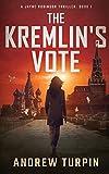 The Kremlin's Vote: A Jayne Robinson Thriller: Book 1
