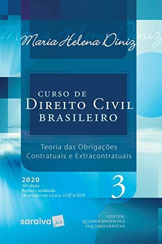 Curso de Direito Civil Brasileiro - Vol. 3 - 36ª Edição 2020: Teoria das Obrigações Contratuais e Extracontratuais: Volume 3