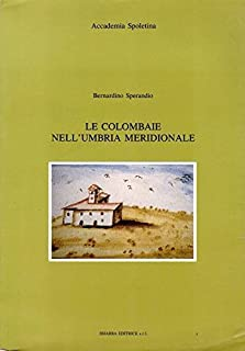 Le colombaie nell'Umbria meridionale (L'Istrice) (Italian Edition)