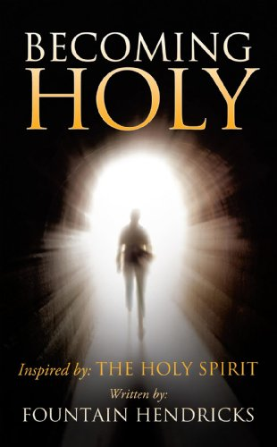 Book: Becoming Holy by Fountain Hendricks