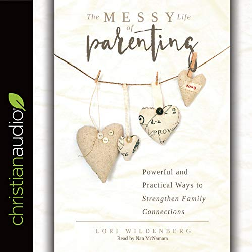 The Messy Life of Parenting audiobook cover art