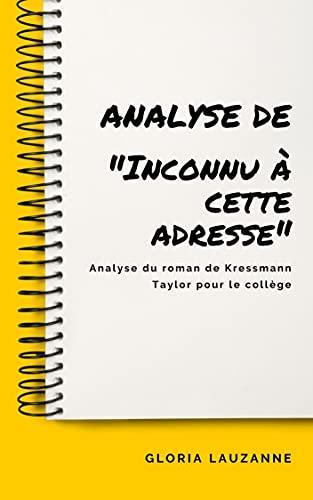 """Analyse de """"Inconnu à cette adresse"""": Analyse du roman de Kressmann Taylor pour le collège"""