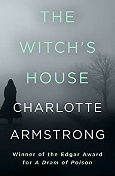 The Witch's House (Library of Crime Classics) by [Charlotte Armstrong]