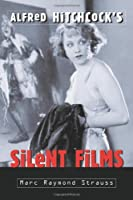 Alfred Hitchcock's Silent Films