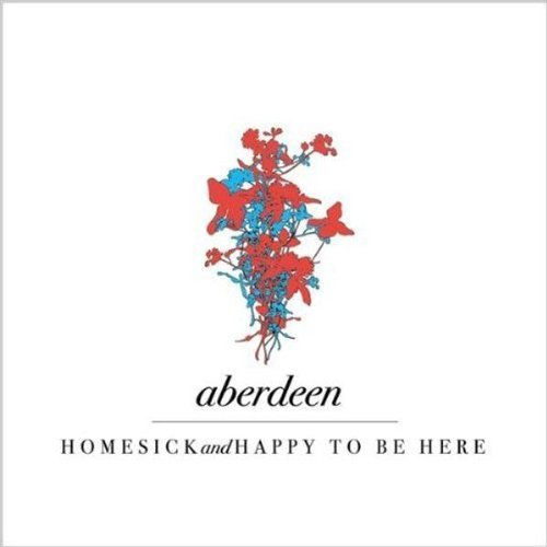 Homesick And Happy To Be Here by Aberdeen (2001-06-04)