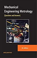 Mechanical Engineering Metrology: (Questions and Answers)