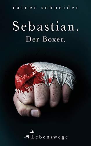 Sebastian. Der Boxer. (Lebenswege 8)