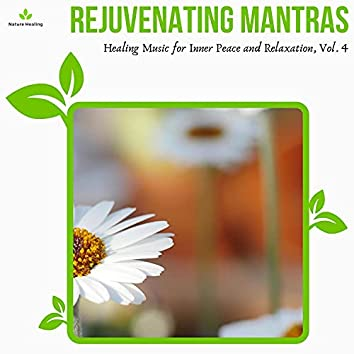 Rejuvenating Mantras - Healing Music For Inner Peace And Relaxation, Vol. 4
