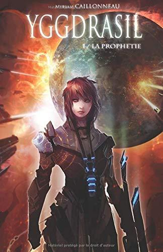 Yggdrasil - La Prophétie (Volume 1) (French Edition)