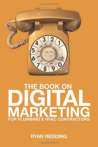 The Book On Digital Marketing: For Plumbing & HVAC Contractors