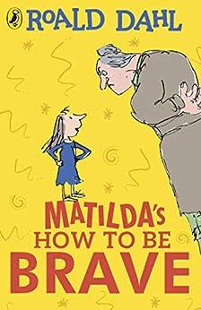 Matilda's How To Be Brave (English Edition) par [Roald Dahl, Quentin Blake]