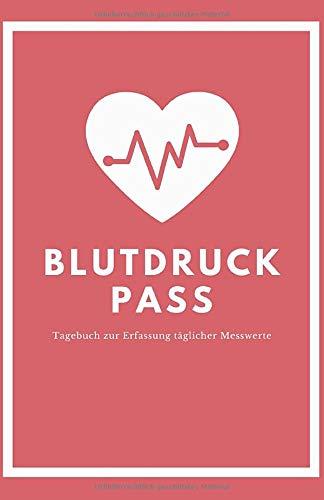 Blutdruckpass: Blutdruck Tagebuch zur Kontrolle der Pulsfrequenz Notizbuch für über 2200 Messungen Dokumentation Klein Format