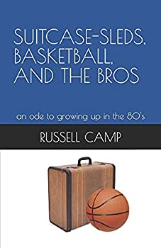 SUITCASE-SLEDS BASKETBALL AND THE BROS  an ode to growing up in the 80 s