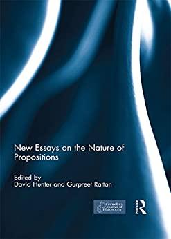 New Essays on the Nature of Propositions by [David Hunter, Gurpreet Rattan]