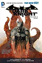 Gregg Hurwitz: Batman - The Dark Knight Vol. 4 : Clay (the New 52) (Hardcover); 2014 Edition