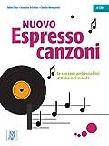 Nuovo Espresso 1 -3 einsprachige Ausgabe - Le canzoni ambasciatrici d'Italia nel mondo / Übungsbuch mit Lehrerhinweisen und Lösungen