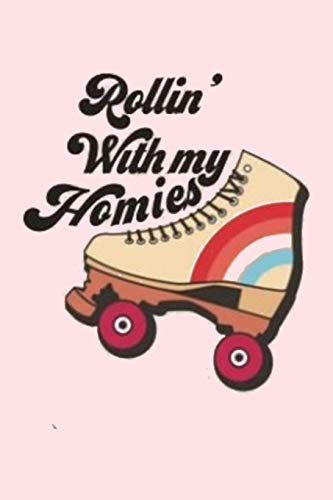 Rollin' With my Homies: Lined Notebook, 110 Pages –Fun Roller Skating Quote on Light Pink Matte Soft Cover, 6X9 inch Journal for girls women teens journaling friends family
