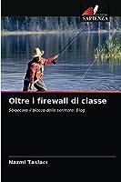 Oltre i firewall di classe
