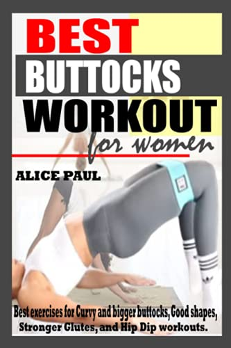 BEST BUTTOCKS WORKOUT FOR WOMEN: Best Exercises for Curvy and Bigger Buttocks, Good shape, Stronger Glutes and Hip Dip workout.