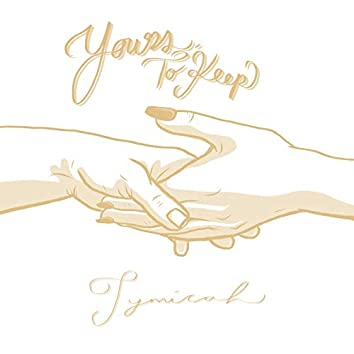 Yours, to Keep
