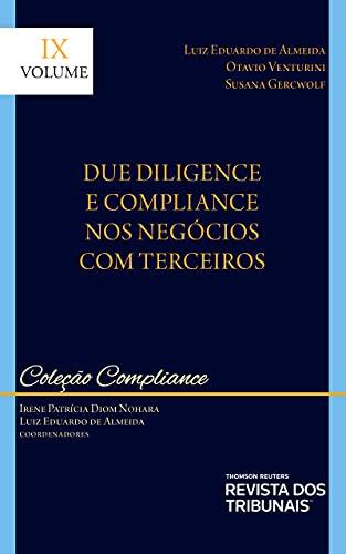 Coleção Compliance – Volume Ix – Due Diligence E Compliance Nos Negócios Com Terceiros