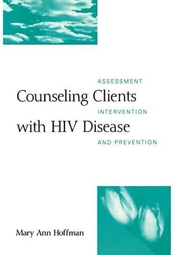 Counseling Clients with HIV Disease: Assessment, Intervention, and Prevention by Mary Ann Hoffman (1996-02-16)