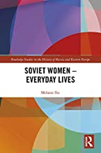 Soviet Women – Everyday Lives (Routledge Studies in the History of Russia and Eastern Europe) (English Edition)