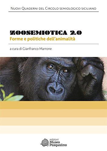 Zoosemiotica 2.0. Forme e politiche dell'animalità
