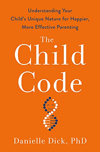 Compare Textbook Prices for The Child Code: Understanding Your Child's Unique Nature for Happier, More Effective Parenting  ISBN 9780593192252 by Dick Ph.D., Danielle