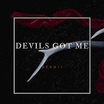 Devils Got Me
