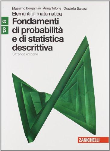 Elementi di matematica. Modulo alfa-beta verde: Fondamenti probabilità e statistica descrittiva. Per le Scuole superiori. Con espansione online