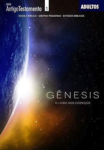 Genesis, o livro dos comecos - Guia (Antigo Testamento)