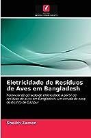Eletricidade de Resíduos de Aves em Bangladesh: Potencial de geração de eletricidade a partir de resíduos de aves em Bangladesh: um estudo de caso do distrito de Gazipur