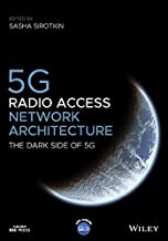 5G Radio Access Network Architecture: The Dark Side of 5G (Wiley - IEEE)