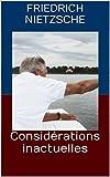 Considérations inactuelles - Format Kindle - 2,04 €