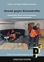 Gewalt gegen Einsatzkraefte: Massnahmen zur Deeskalation von Konflikten im Loesch- und Rettungsdienst