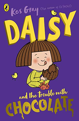 Daisy and the Trouble with Chocolate by Kes Gray