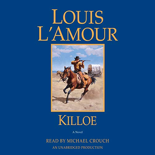 Killoe     A Novel              By:                                                                                                                                 Louis L'Amour                               Narrated by:                                                                                                                                 Michael Crouch                      Length: 3 hrs and 47 mins     3 ratings     Overall 4.7