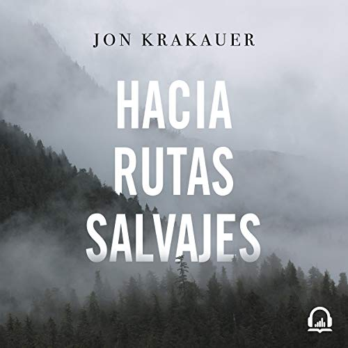 Hacia rutas salvajes [Into the Wild] audiobook cover art