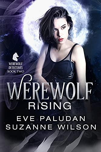 Werewolf Rising (The Werewolf Detectives Book 2) by [Eve Paludan, Suzanne Wilson]