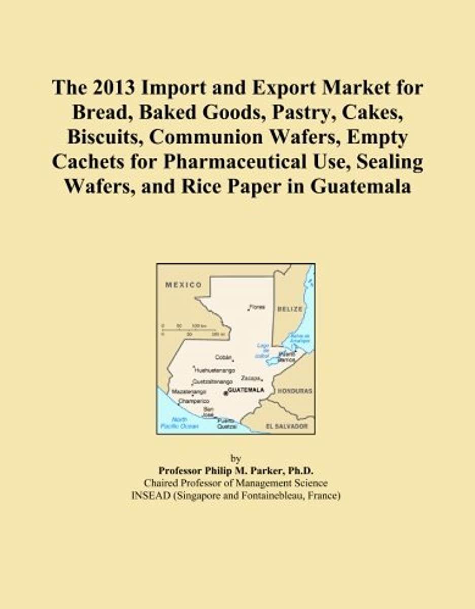 The 2013 Import and Export Market for Bread, Baked Goods, Pastry, Cakes, Biscuits, Communion Wafers, Empty Cachets for Pharmaceutical Use, Sealing Wafers, and Rice Paper in Guatemala